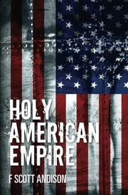 HOLY AMERICAN EMPIRE by F. Scott Andison