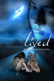 LIVED by Daryl Wayland Nash
