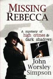MISSING REBECCA by John Worsley Simpson