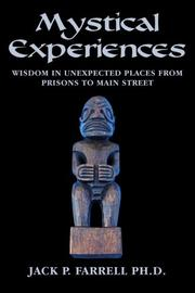 Mystical Experiences: Wisdom In Unexpected Places From Prisons to Main Street by Jack P. Farrell