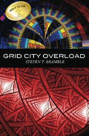 GRID CITY OVERLOAD by Steven T. Bramble