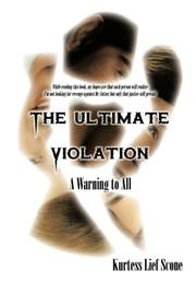 THE ULTIMATE VIOLATION by Kurtess Lief Scone