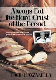 ALWAYS EAT THE HARD CRUST OF THE BREAD by David Mazzarella