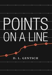 POINTS ON A LINE by D.L. Gentsch
