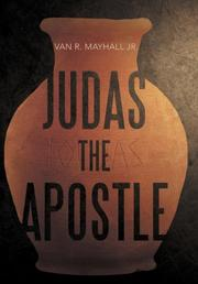 Judas the Apostle by Van R. Mayhall Jr.