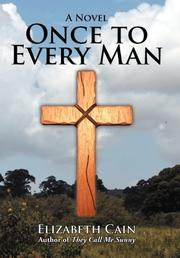 ONCE TO EVERY MAN by Elizabeth Cain