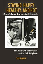 STAYING HAPPY, HEALTHY AND HOT by Dick Summer