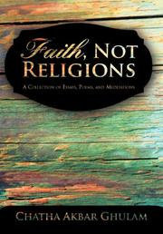 FAITH, NOT RELIGIONS by Ghulam Akbar Chatha