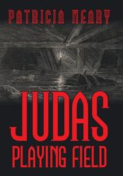 JUDAS PLAYING FIELD by Patricia Neary