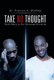 Take No Thought by Preston R. Winfrey