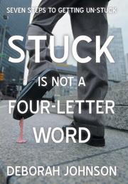 STUCK IS NOT A FOUR-LETTER WORD by Deborah Johnson