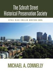 THE SCHRAFT STREET HISTORICAL PRESERVATION SOCIETY by Michael A. Connelly