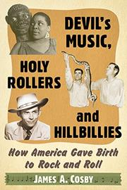 Devil's Music, Holy Rollers and Hillbillies by James A. Cosby