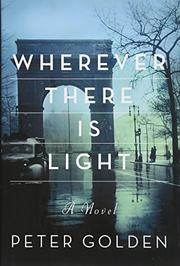 WHEREVER THERE IS LIGHT by Peter Golden