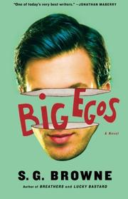 BIG EGOS by S.G.  Browne