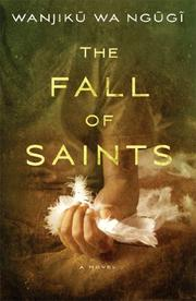 THE FALL OF SAINTS by Wanjiku wa Ngugi