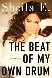 THE BEAT OF MY OWN DRUM by Sheila Escovedo
