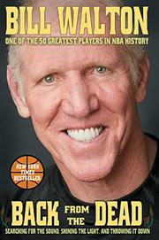 BACK FROM THE DEAD by Bill Walton