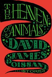 THE HEAVEN OF ANIMALS by David James Poissant