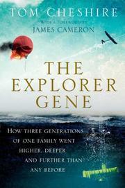 THE EXPLORER GENE by Tom Cheshire