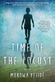 TIME OF THE LOCUST by Morowa Yejidé