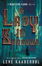 A LADY IN SHADOWS by Lene Kaaberbøl