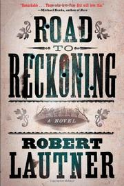 ROAD TO RECKONING by Robert Lautner