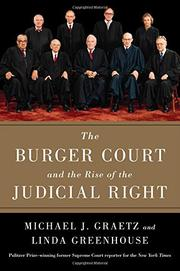 THE BURGER COURT AND THE RISE OF THE JUDICIAL RIGHT by Michael J. Graetz