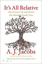 IT'S ALL RELATIVE by A.J. Jacobs
