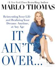 IT AIN'T OVER...TILL IT'S OVER by Marlo Thomas