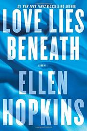LOVE LIES BENEATH by Ellen Hopkins