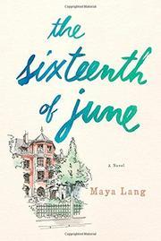 THE SIXTEENTH OF JUNE by Maya Lang