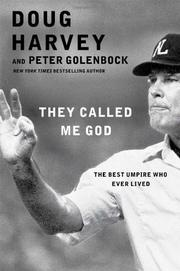 THEY CALLED ME GOD by Doug Harvey