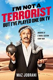 I'M NOT A TERRORIST, BUT I'VE PLAYED ONE ON TV by Maz Jobrani