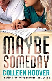 MAYBE SOMEDAY by Colleen Hoover