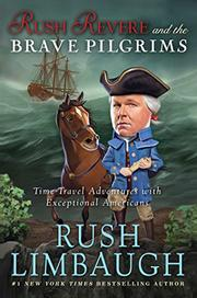 RUSH REVERE AND THE BRAVE PILGRIMS by Rush Limbaugh