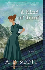 A KIND OF GRIEF by A.D.  Scott