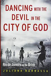 DANCING WITH THE DEVIL IN THE CITY OF GOD by Juliana Barbassa