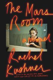 THE MARS ROOM by Rachel Kushner