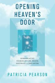 OPENING HEAVEN'S DOOR by Patricia Pearson