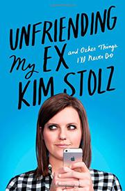 UNFRIENDING MY EX by Kim Stolz