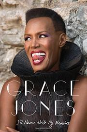 I'LL NEVER WRITE MY MEMOIRS by Grace Jones