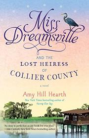 MISS DREAMSVILLE AND THE LOST HEIRESS OF COLLIER COUNTY by Amy Hill  Hearth