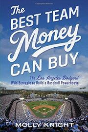 THE BEST TEAM MONEY CAN BUY by Molly Knight