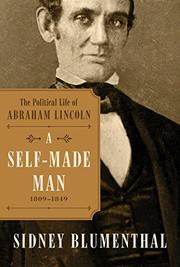 A SELF-MADE MAN by Sidney Blumenthal