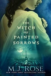 THE WITCH OF PAINTED SORROWS by M.J. Rose