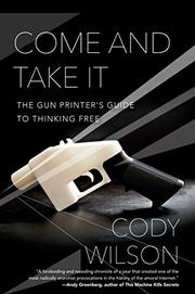 COME AND TAKE IT by Cody Wilson