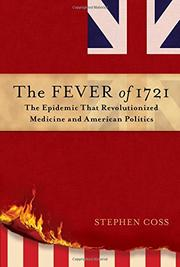 THE FEVER OF 1721 by Stephen Coss