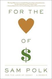 FOR THE LOVE OF MONEY by Sam Polk
