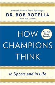 HOW CHAMPIONS THINK by Bob Rotella